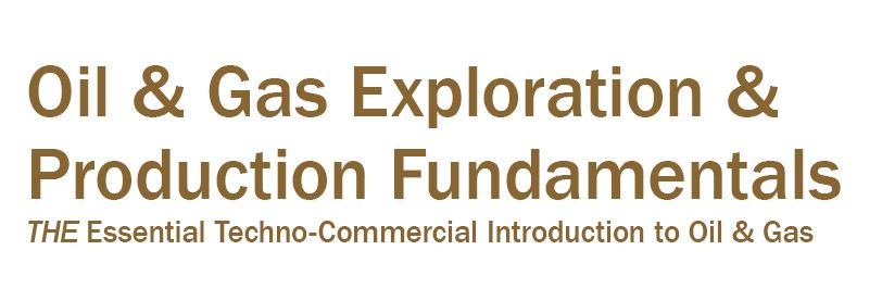 Oil & Gas exploration and production fundamentals