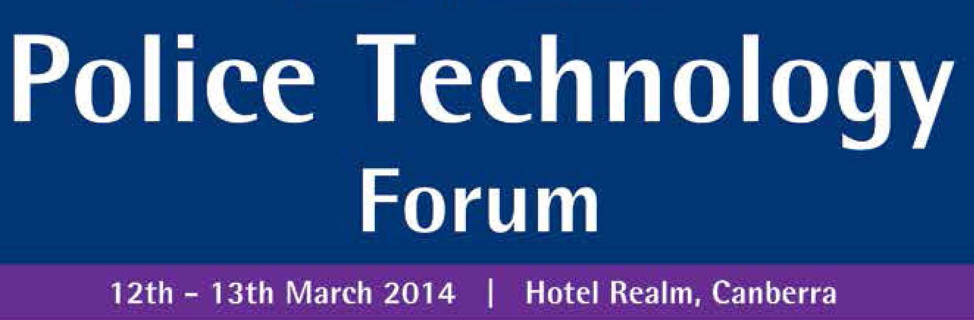 Police Technology Forum Canberra